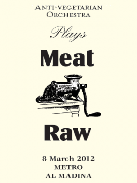 The Johnny Kafta Anti-Vegetarian Orchestra performs Meat. Raw.