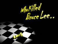 Who Killed Bruce Lee