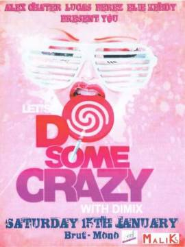 Let's Do Some Crazy With Dimix