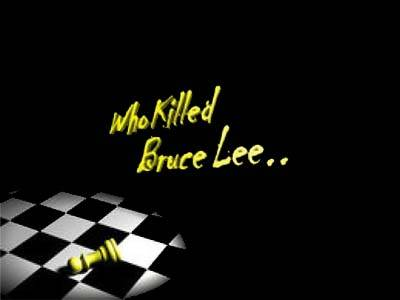 Who Killed Bruce Lee?
